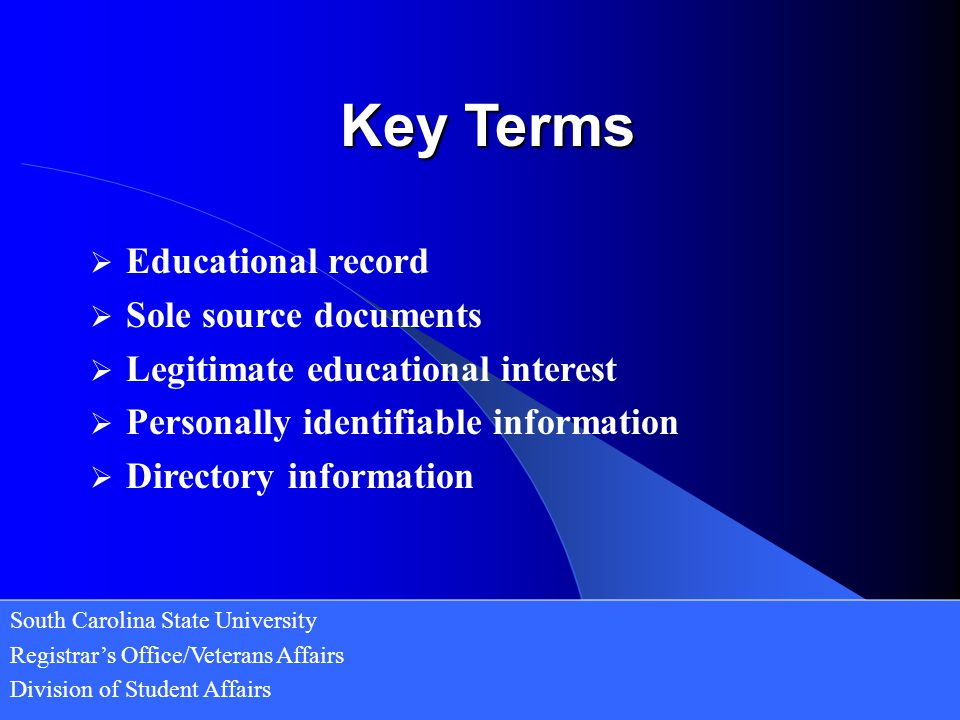 Key Terms Educational record Sole source documents