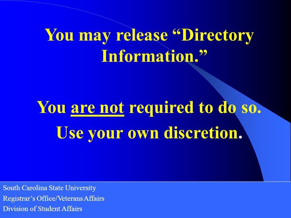 You may release Directory Information.