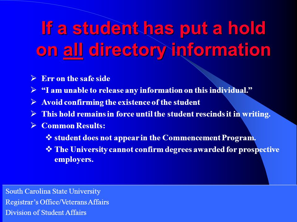 If a student has put a hold on all directory information
