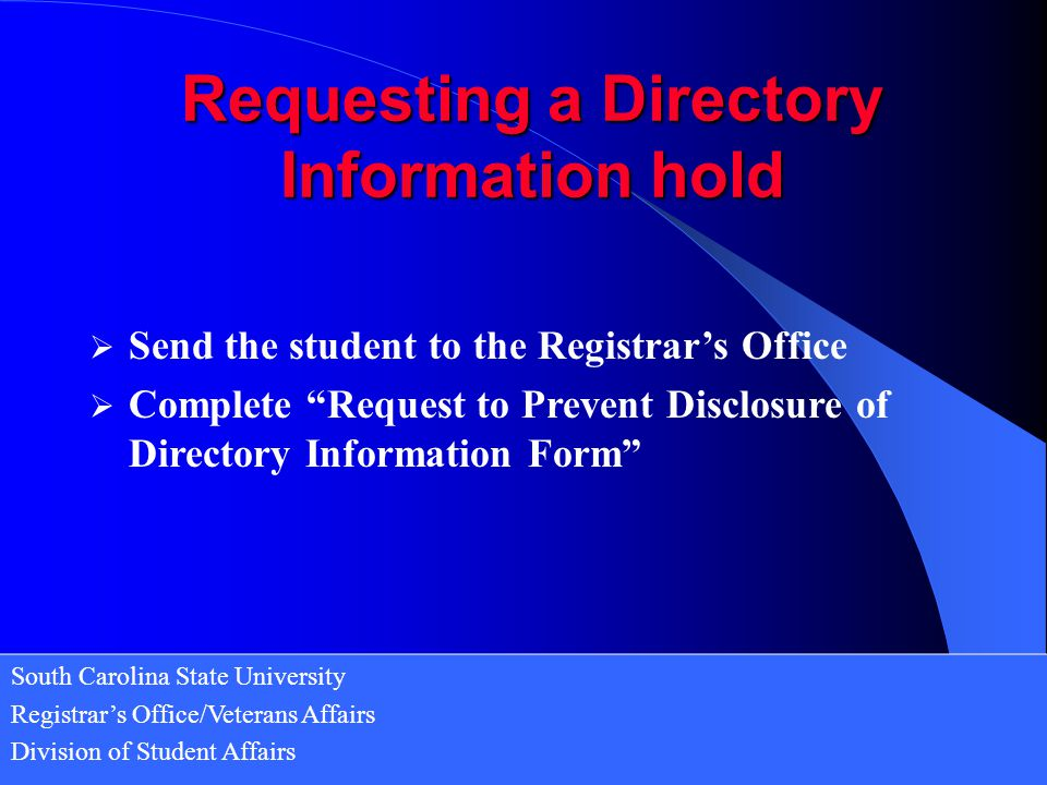 Requesting a Directory Information hold