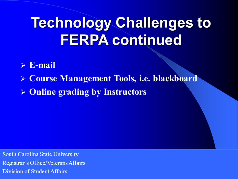 Technology Challenges to FERPA continued