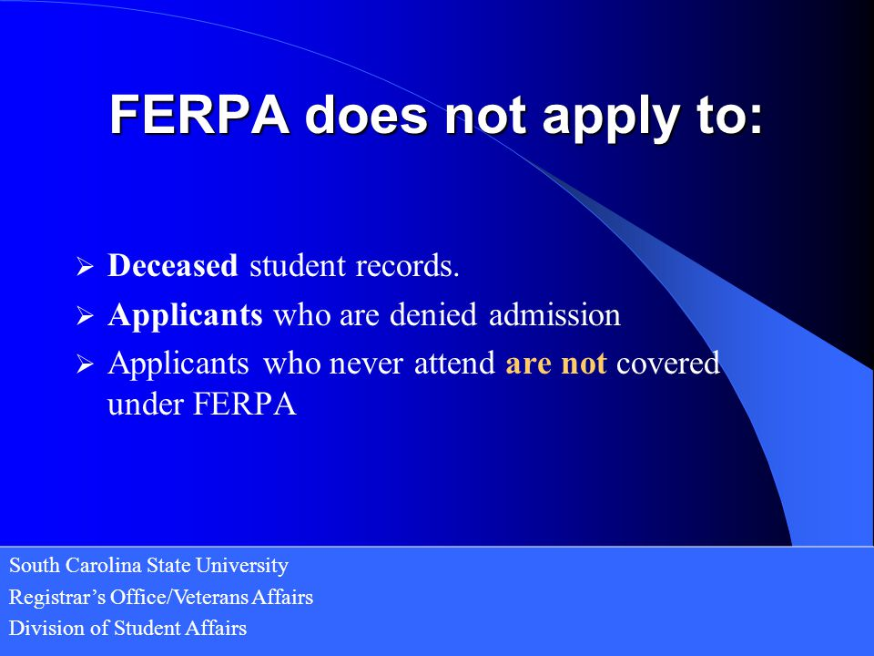 FERPA does not apply to: