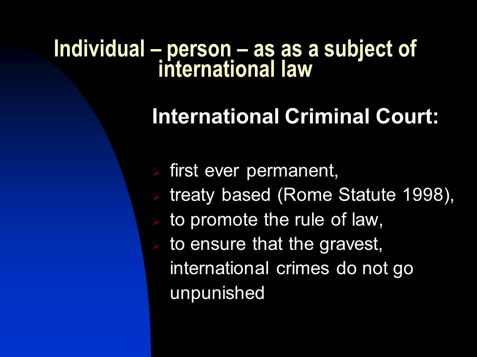 Individual – person – as as a subject of international law