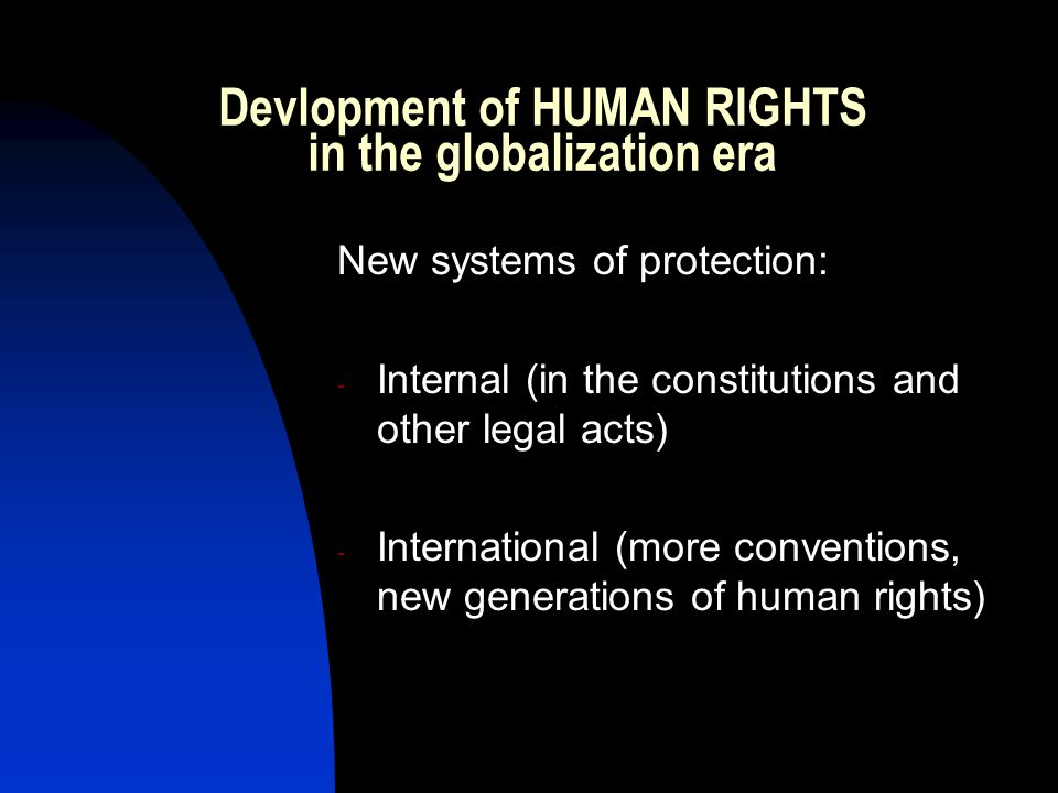 Devlopment of HUMAN RIGHTS in the globalization era
