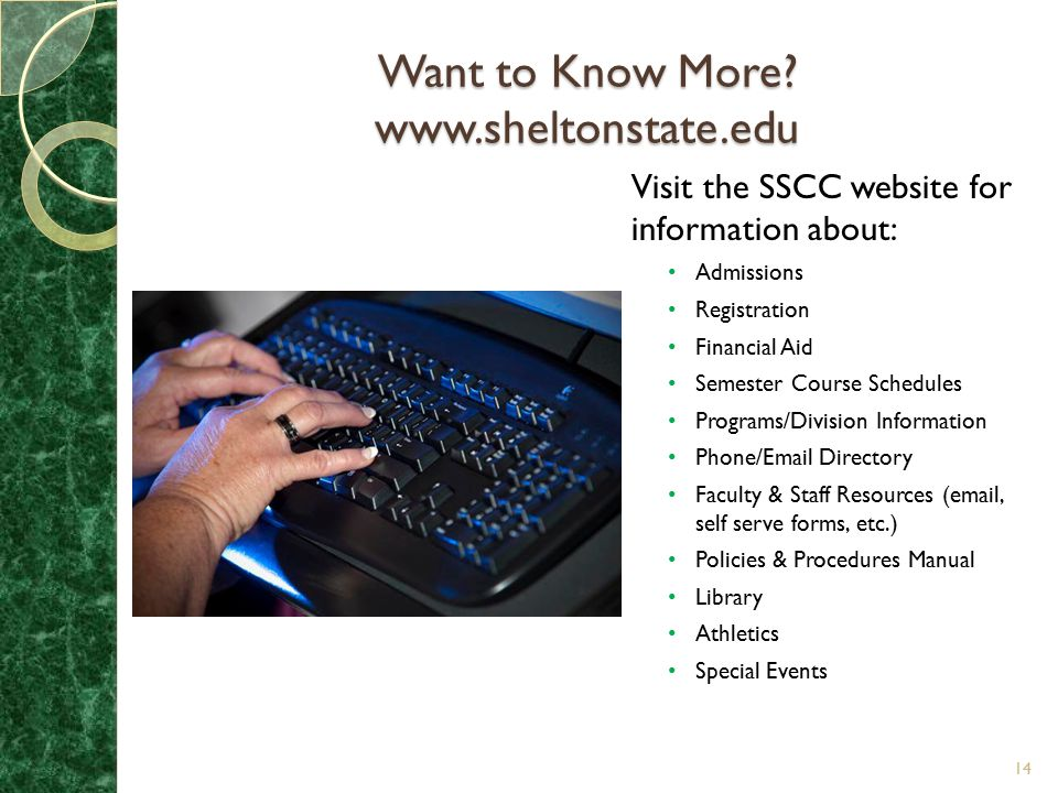 Want to Know More www.sheltonstate.edu