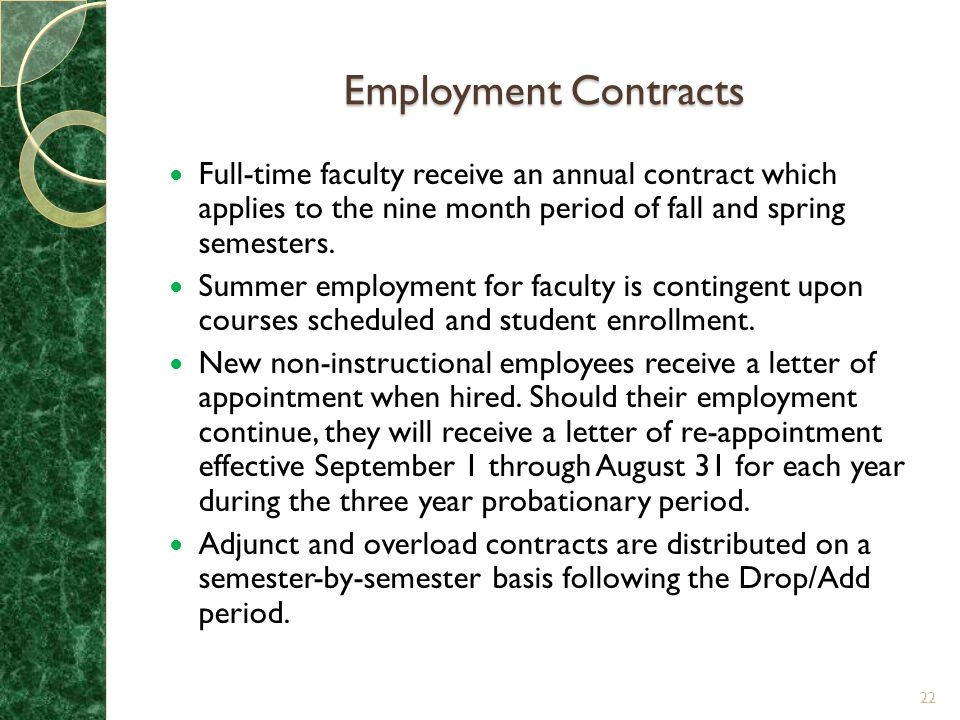 Employment Contracts Full-time faculty receive an annual contract which applies to the nine month period of fall and spring semesters.