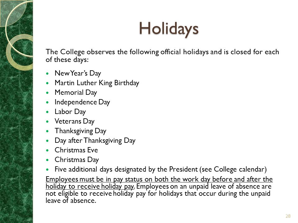 Holidays The College observes the following official holidays and is closed for each of these days: