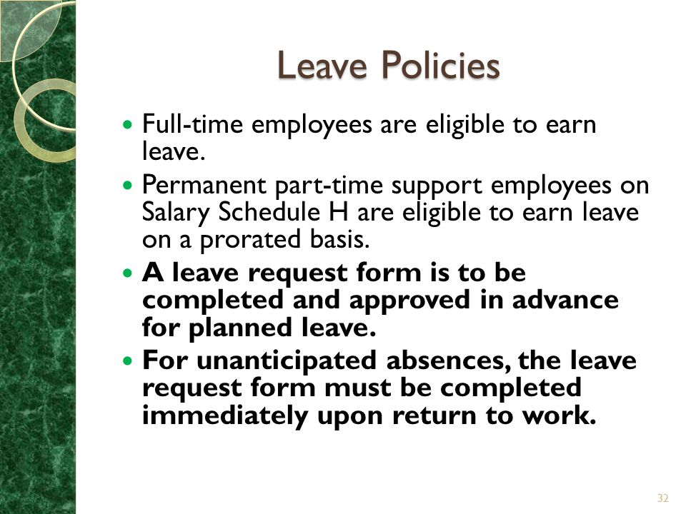 Leave Policies Full-time employees are eligible to earn leave.