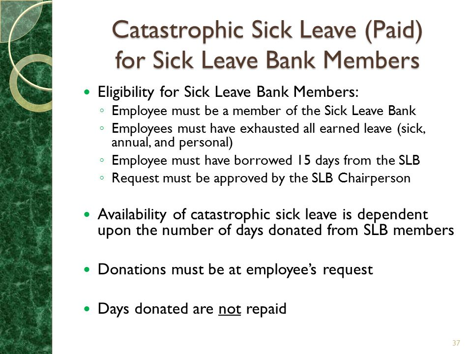 Catastrophic Sick Leave (Paid) for Sick Leave Bank Members