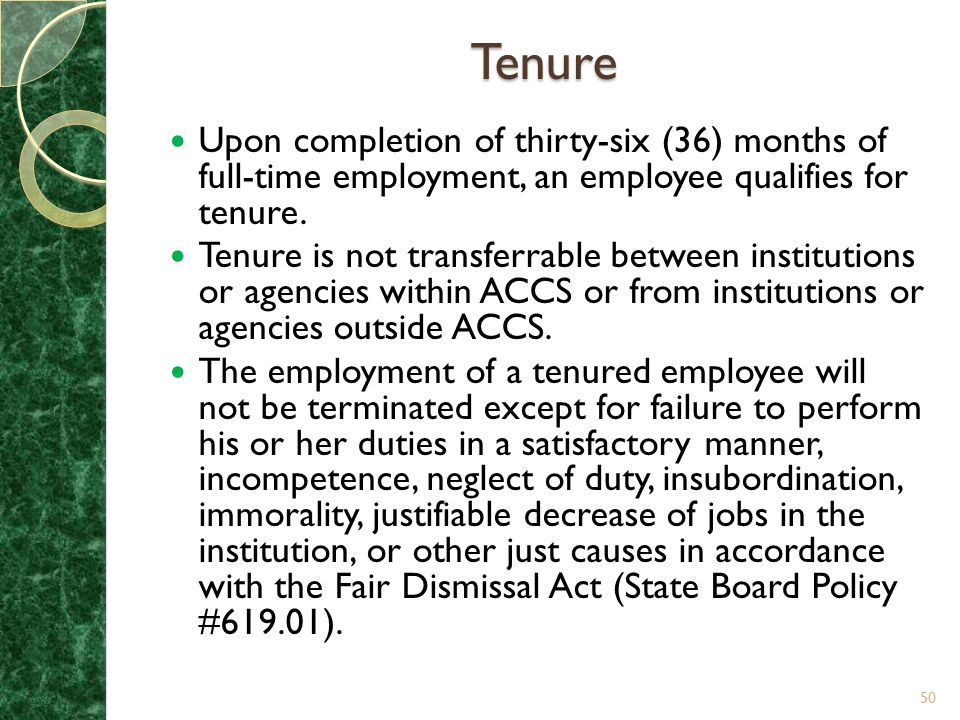 Tenure Upon completion of thirty-six (36) months of full-time employment, an employee qualifies for tenure.