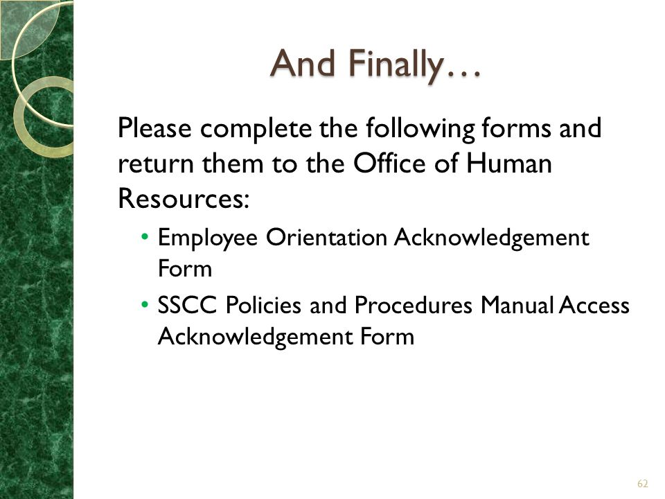 And Finally… Please complete the following forms and return them to the Office of Human Resources: