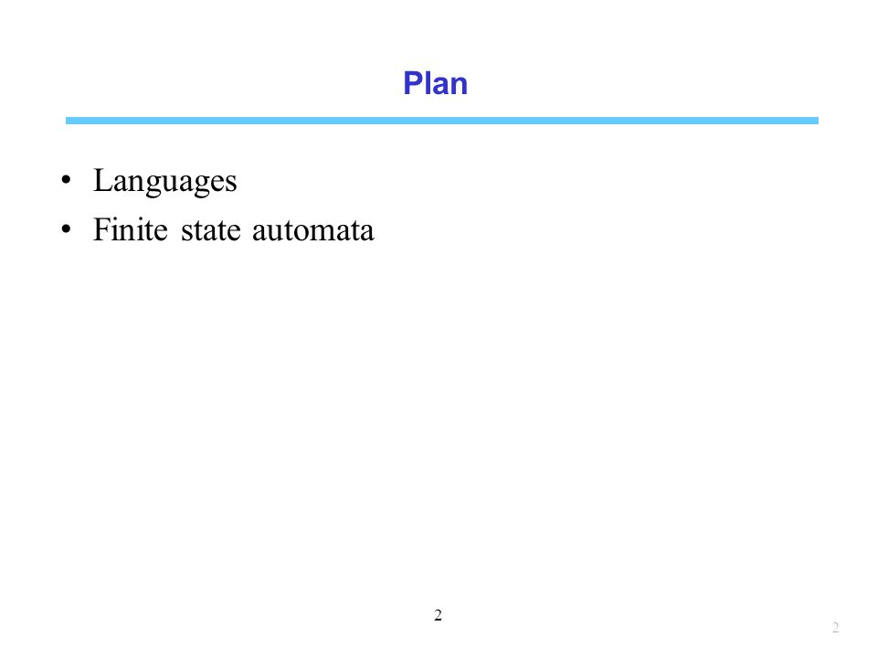 Plan Languages Finite state automata 2