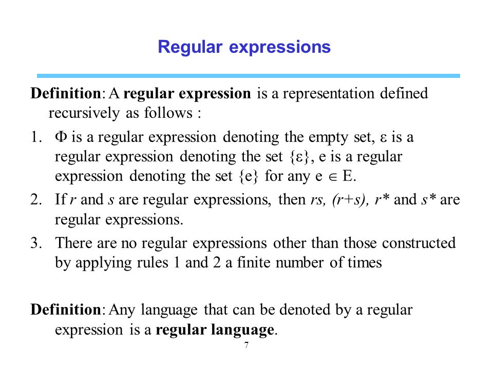 Regular expressions Definition: A regular expression is a representation defined recursively as follows :