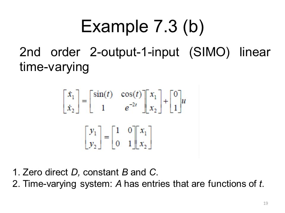 Example 7.3 (b) 2nd order 2-output-1-input (SIMO) linear time-varying
