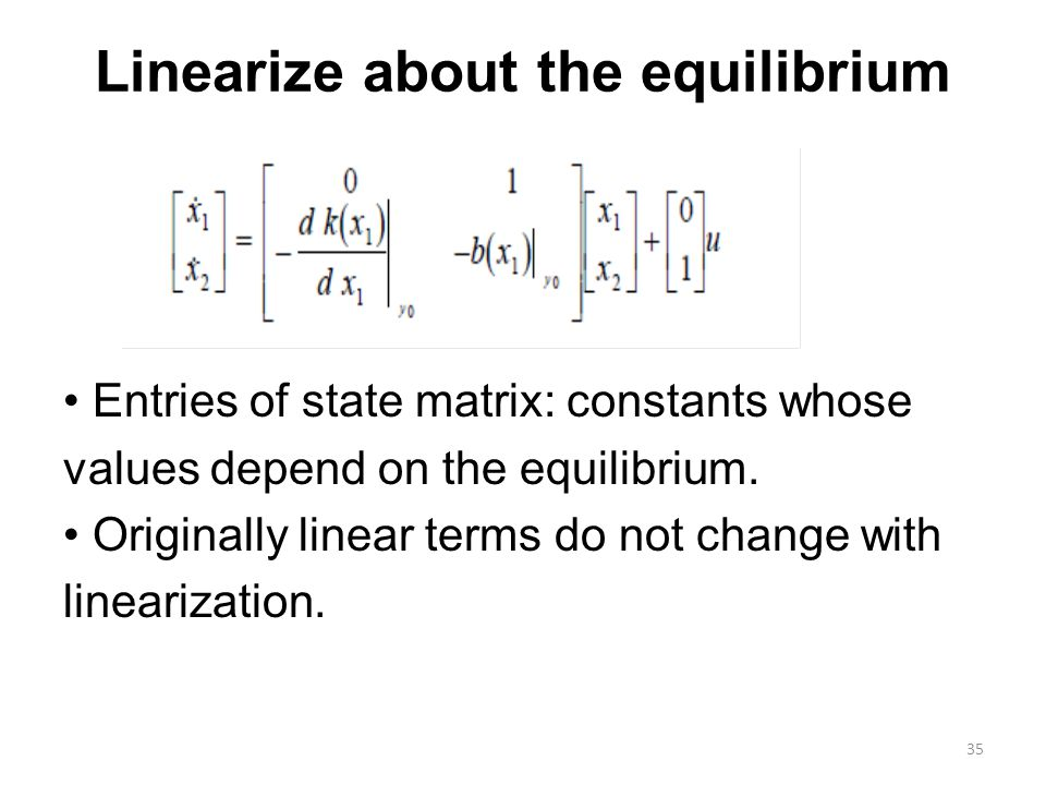 Linearize about the equilibrium