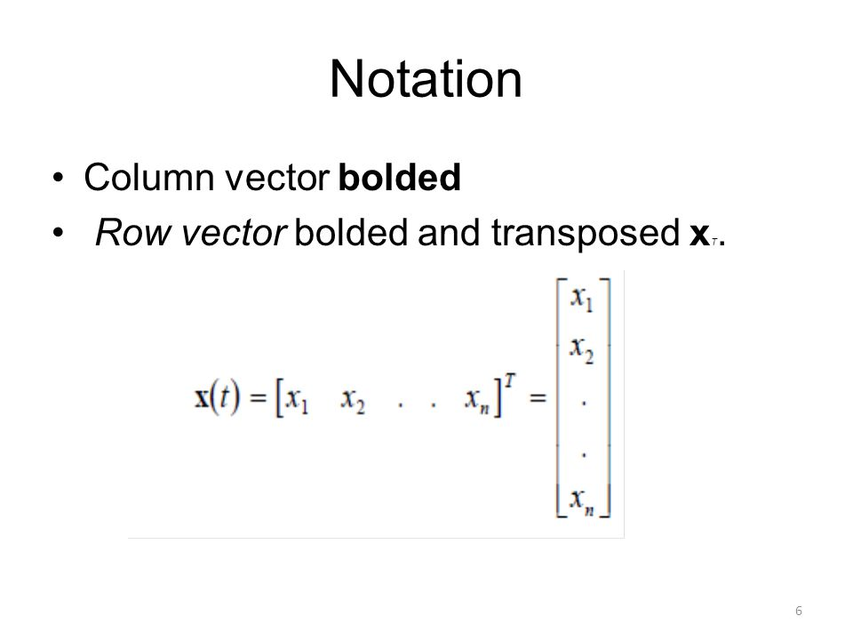 Notation Column vector bolded Row vector bolded and transposed xT.