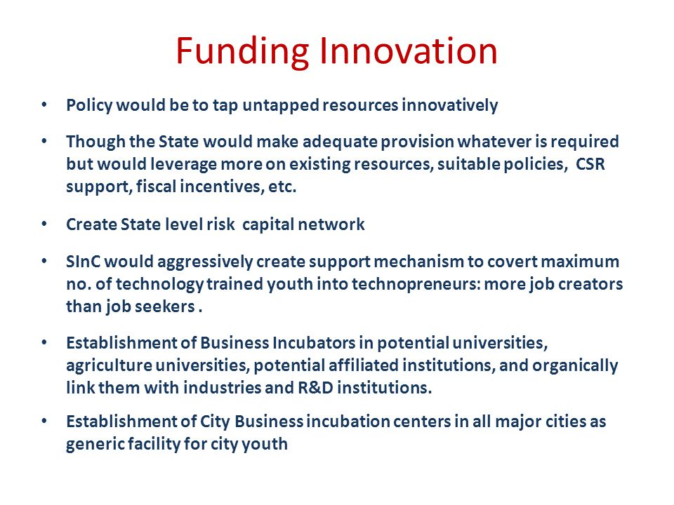 Funding Innovation Policy would be to tap untapped resources innovatively.