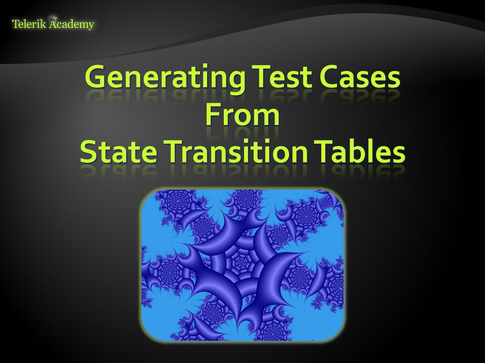 Generating Test Cases From State Transition Tables