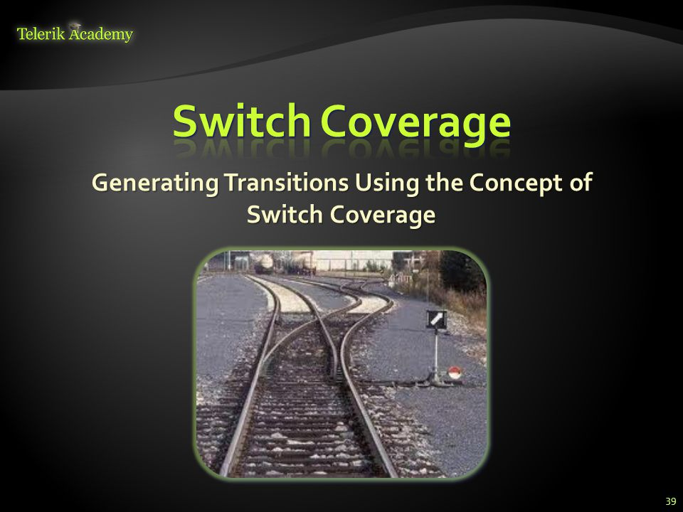 Generating Transitions Using the Concept of Switch Coverage