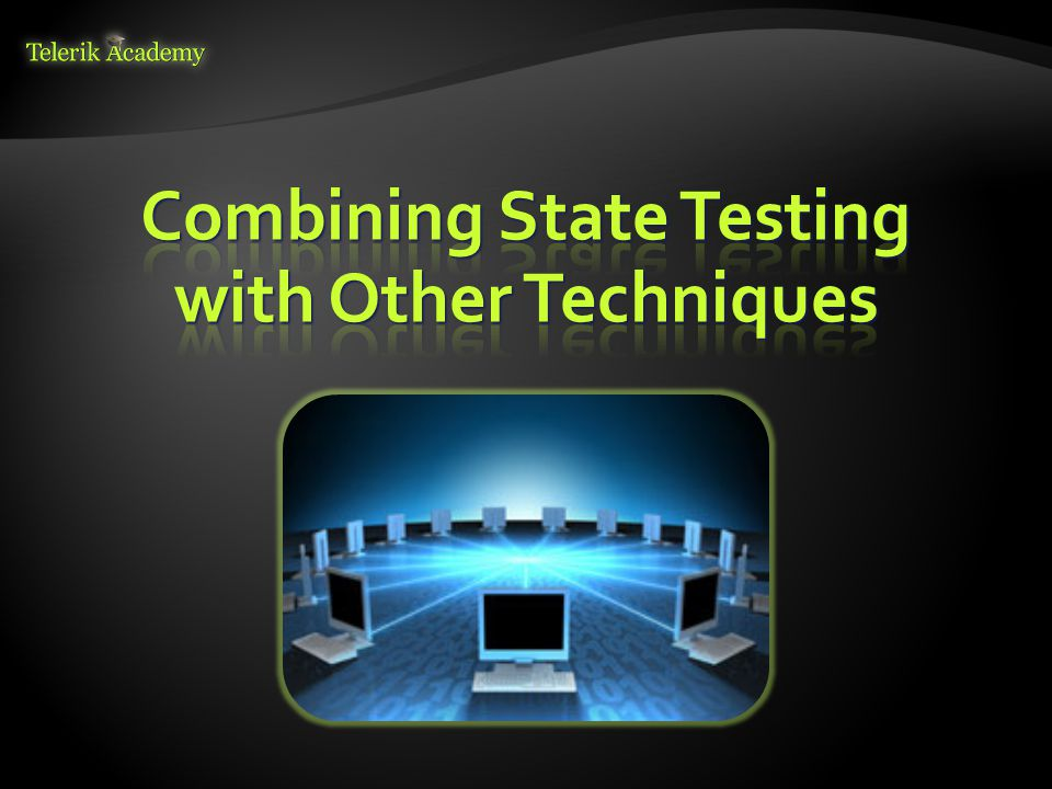 Combining State Testing with Other Techniques