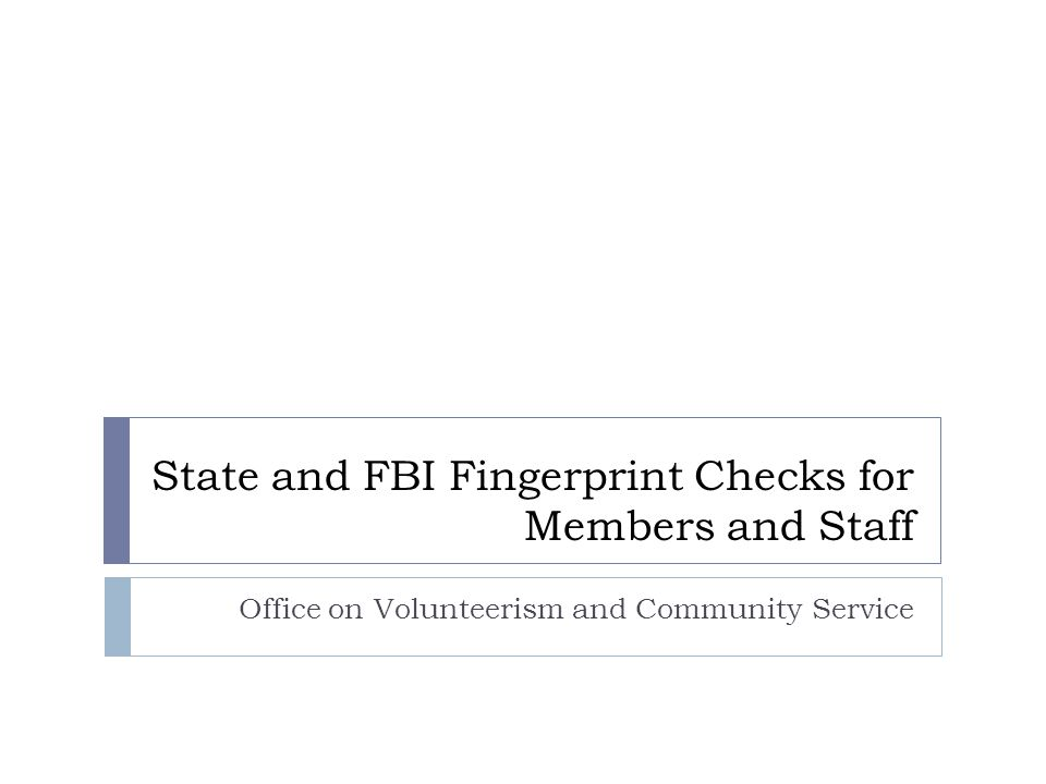 State And Fbi Fingerprint Checks For Members And Staff Ppt Video