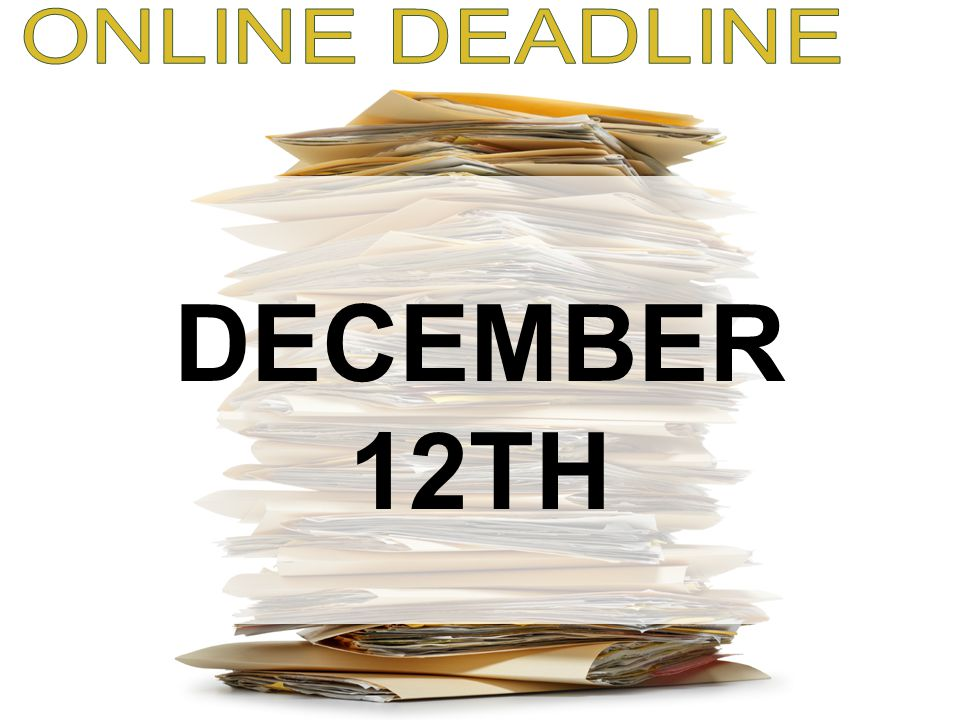 ONLINE DEADLINE DECEMBER 12TH