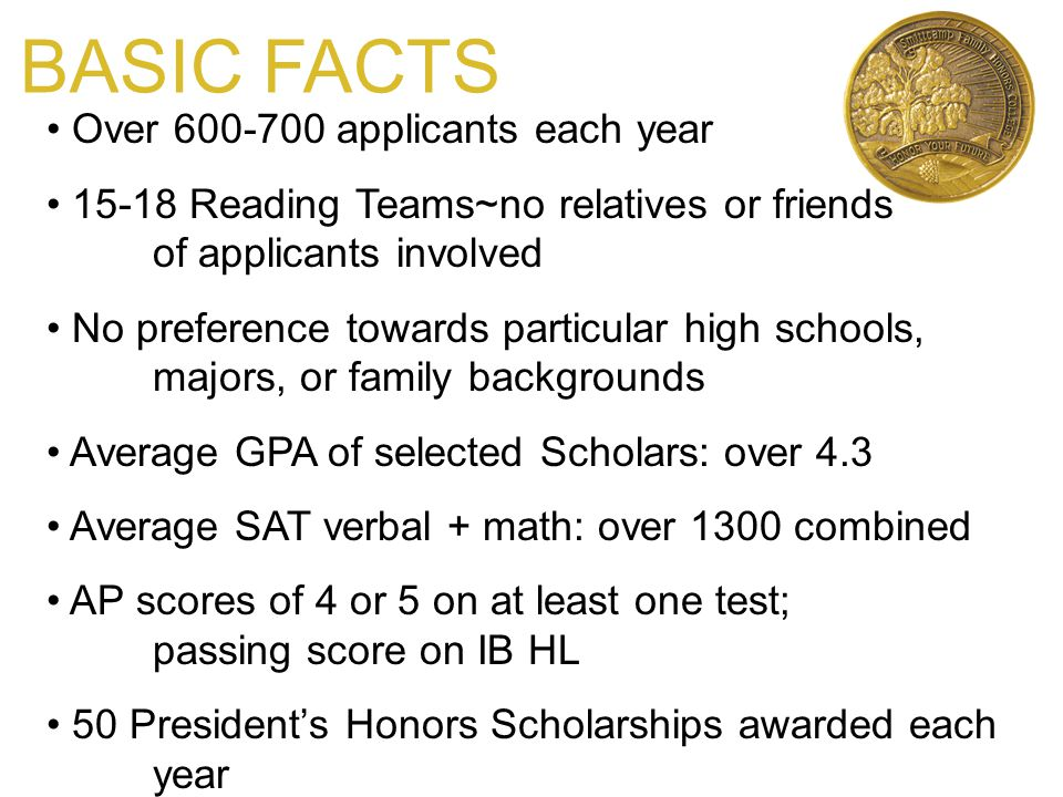 BASIC FACTS • Over 600-700 applicants each year