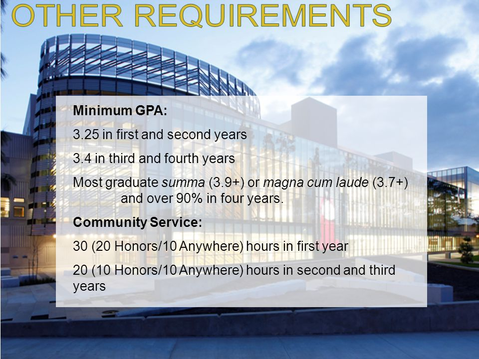 OTHER REQUIREMENTS Minimum GPA: 3.25 in first and second years