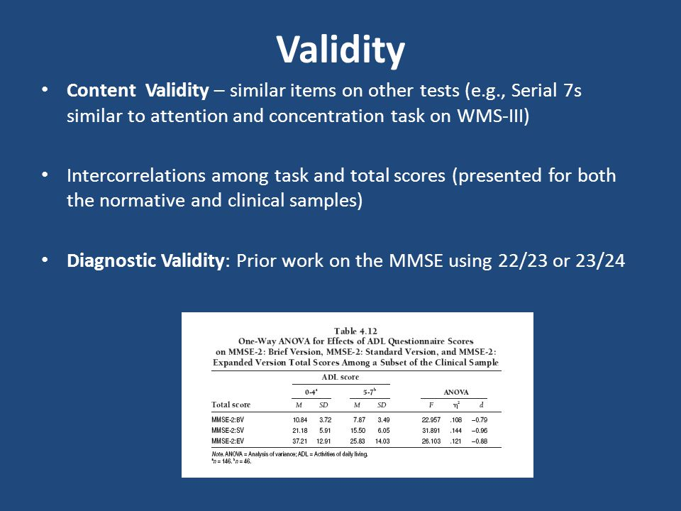Validity Content Validity – similar items on other tests (e.g., Serial 7s similar to attention and concentration task on WMS-III)