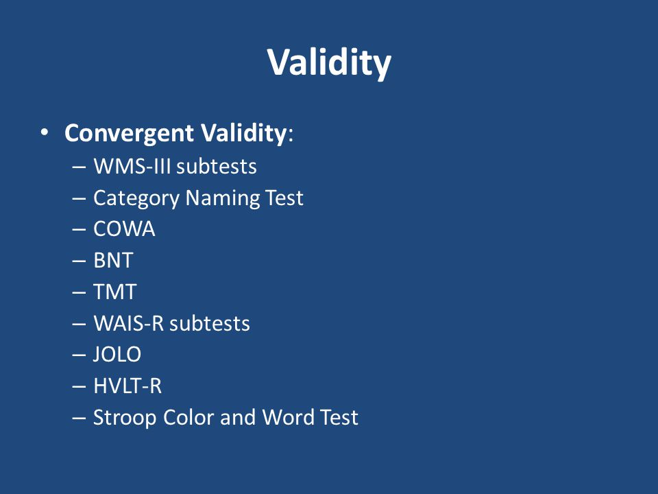 Validity Convergent Validity: WMS-III subtests Category Naming Test