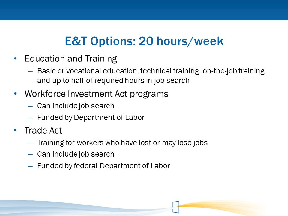 E&T Options: 20 hours/week