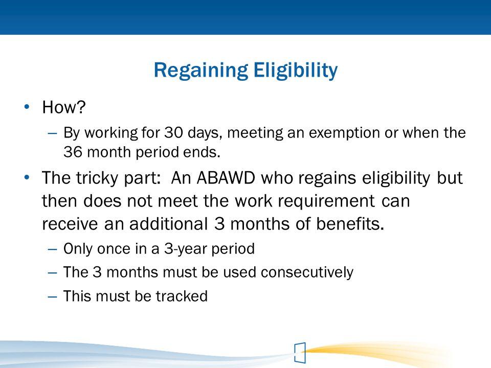 Regaining Eligibility
