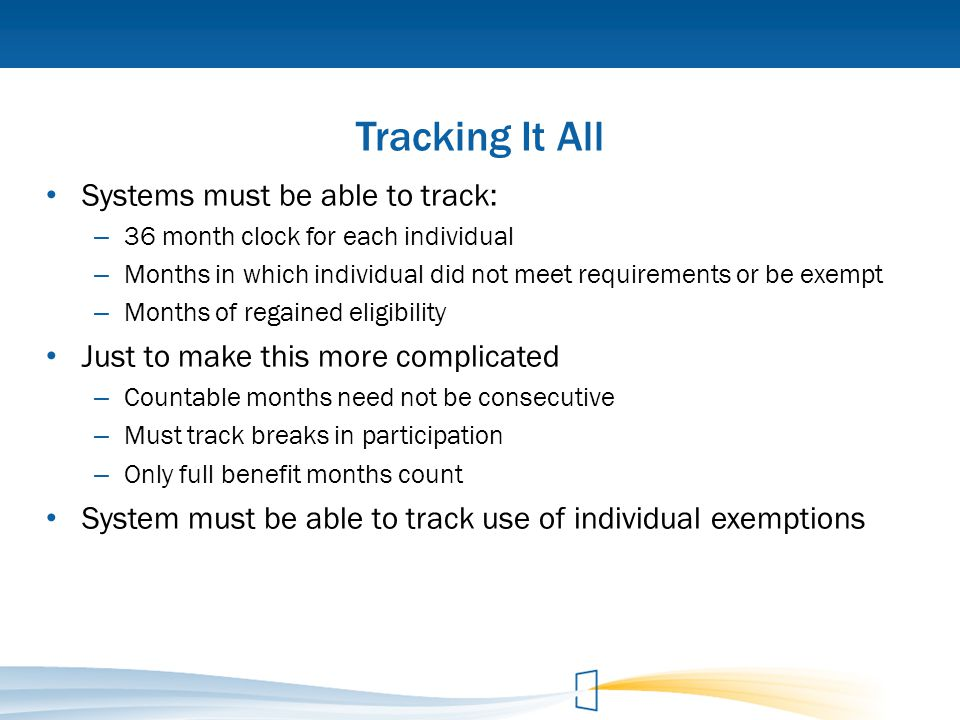 Tracking It All Systems must be able to track: