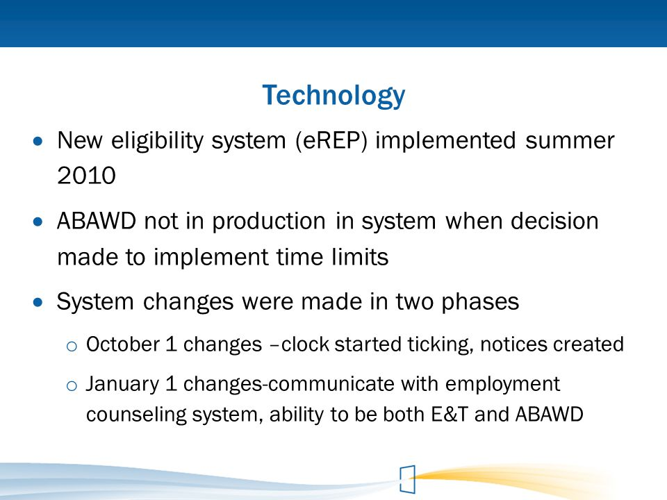 Technology New eligibility system (eREP) implemented summer 2010