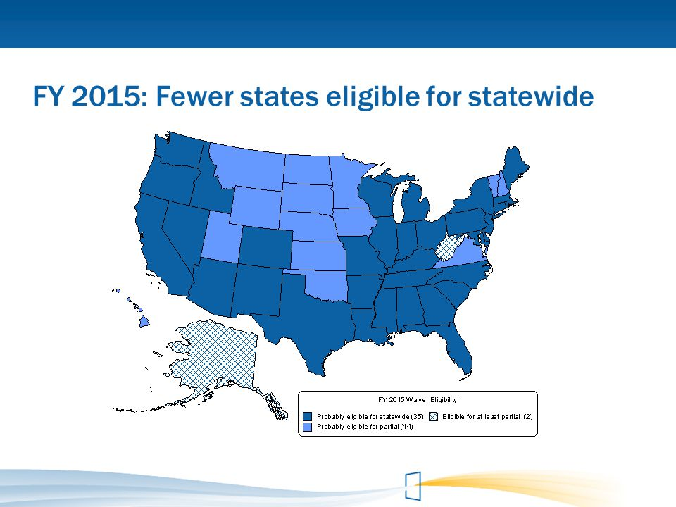 FY 2015: Fewer states eligible for statewide