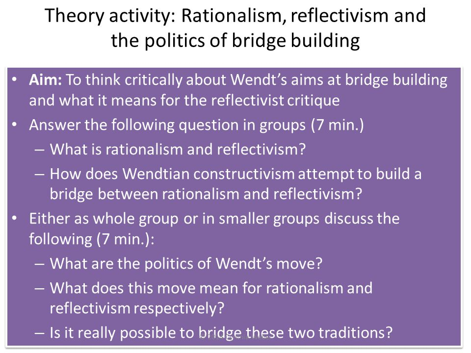 Theory activity: Rationalism, reflectivism and the politics of bridge building