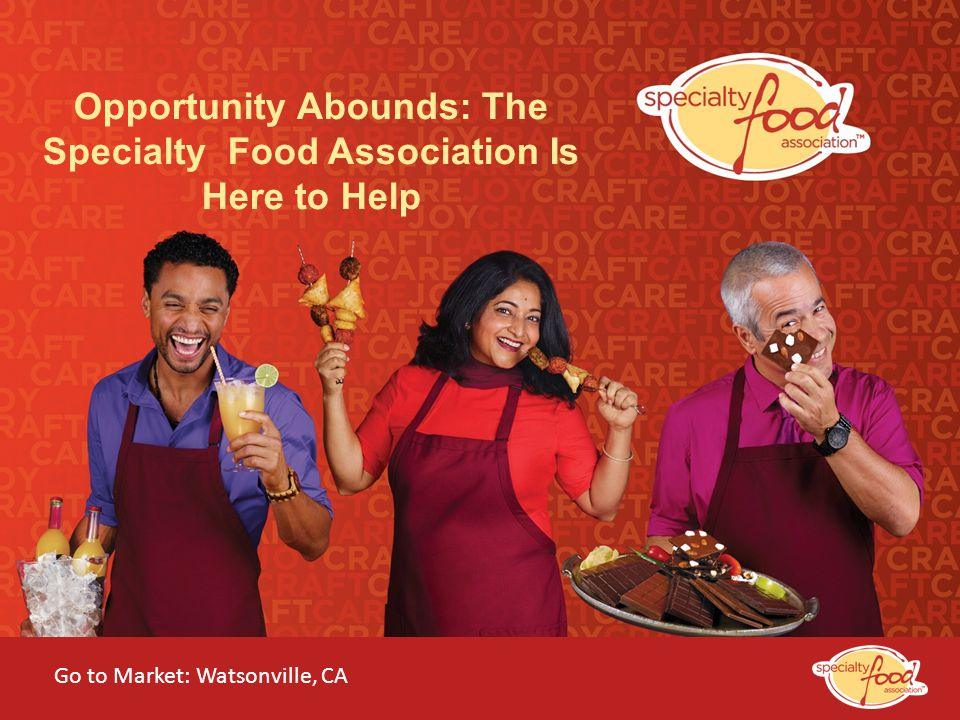 Opportunity Abounds: The Specialty Food Association Is Here to Help
