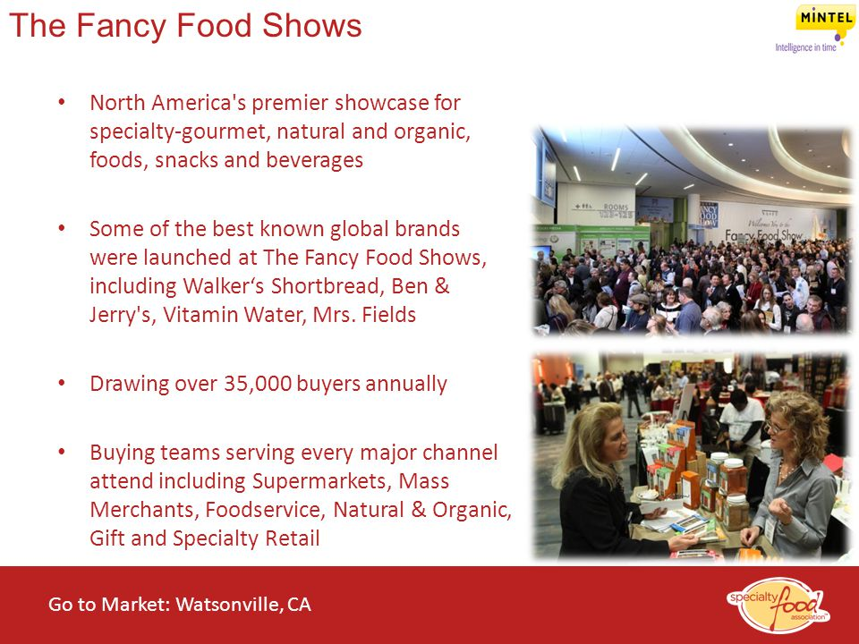 The Fancy Food Shows North America s premier showcase for specialty-gourmet, natural and organic, foods, snacks and beverages.
