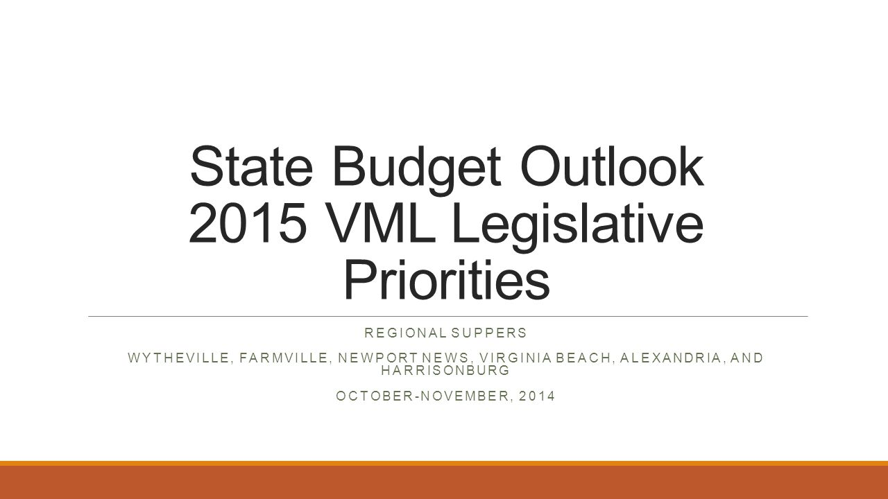 State Budget Outlook 2015 VML Legislative Priorities