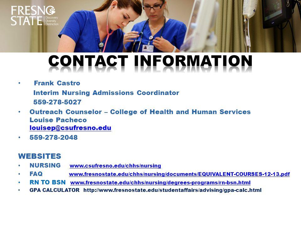 CONTACT INFORMATION Frank Castro. Interim Nursing Admissions Coordinator. 559-278-5027.