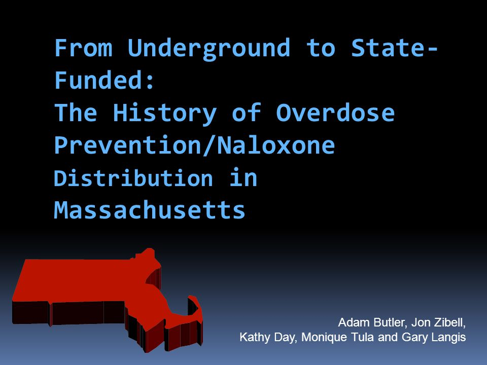 From Underground to State-Funded: The History of Overdose Prevention/Naloxone Distribution in Massachusetts