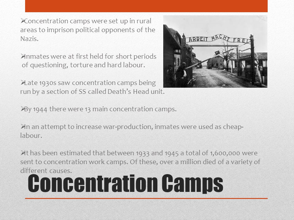 Concentration Camps Concentration camps were set up in rural