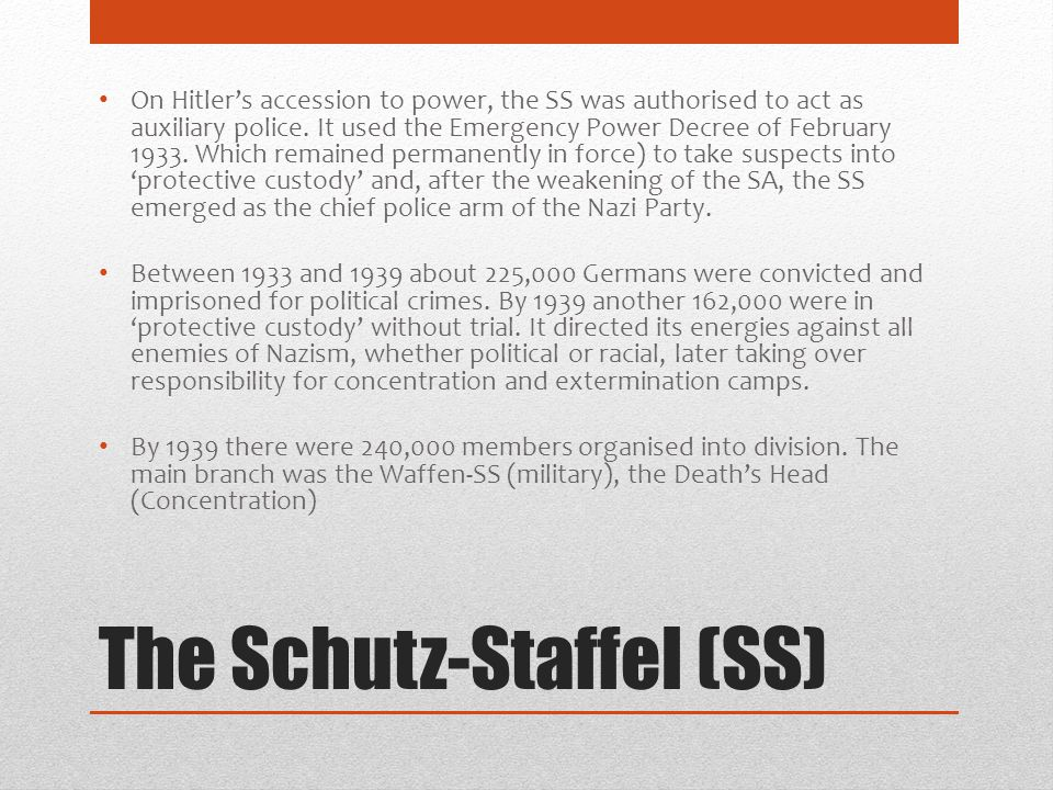 The Schutz-Staffel (SS)