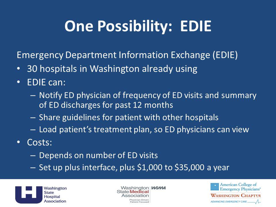 One Possibility: EDIE Emergency Department Information Exchange (EDIE)