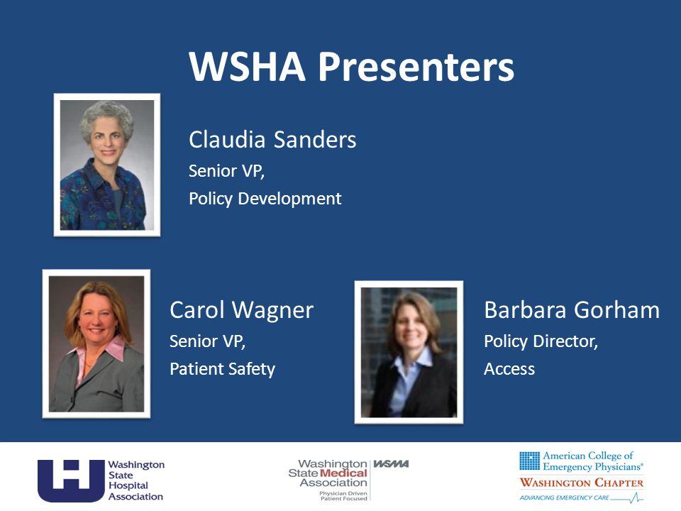 WSHA Presenters Claudia Sanders Carol Wagner Barbara Gorham Senior VP,