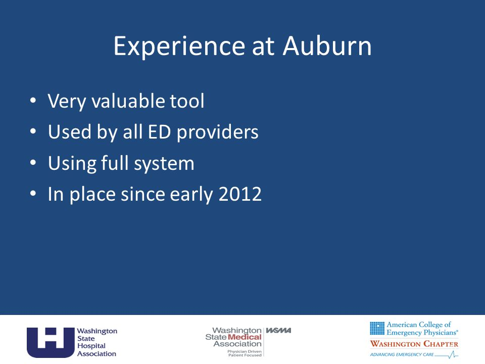 Experience at Auburn Very valuable tool Used by all ED providers