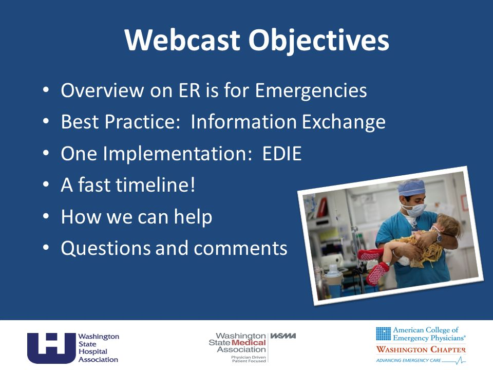 Webcast Objectives Overview on ER is for Emergencies