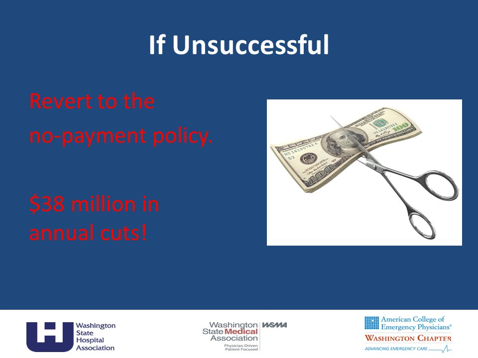If Unsuccessful Revert to the no-payment policy. $38 million in annual cuts! Claudia