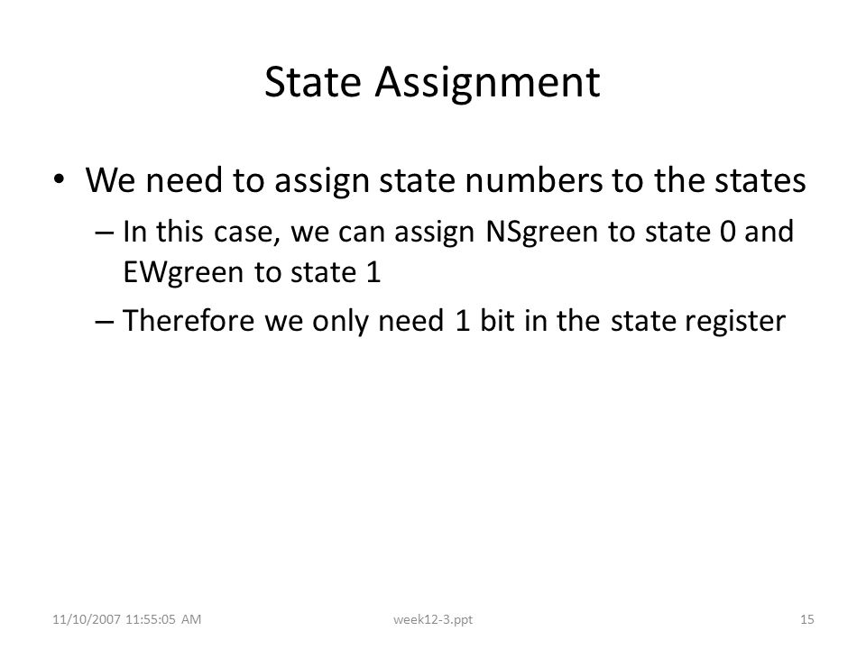 State Assignment We need to assign state numbers to the states