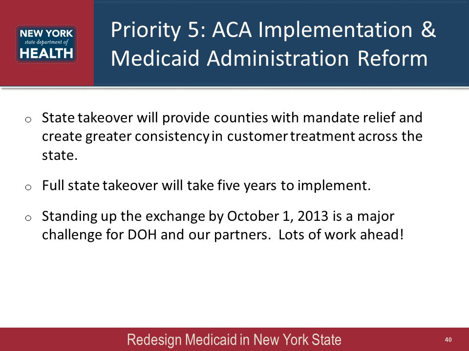 Priority 5: ACA Implementation & Medicaid Administration Reform